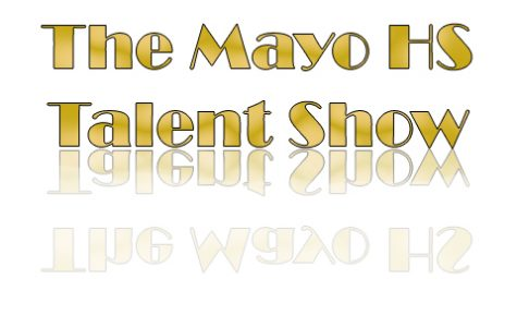 Mayo High School Talent Show