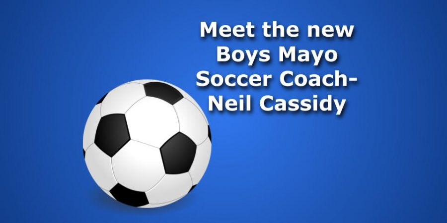 Meet the new Boys Soccer coach, Neil Cassidy