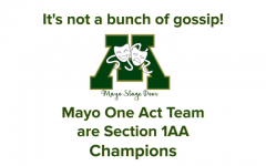 It's not a bunch of gossip - Mayo One Act Team Section 1AA Champions!