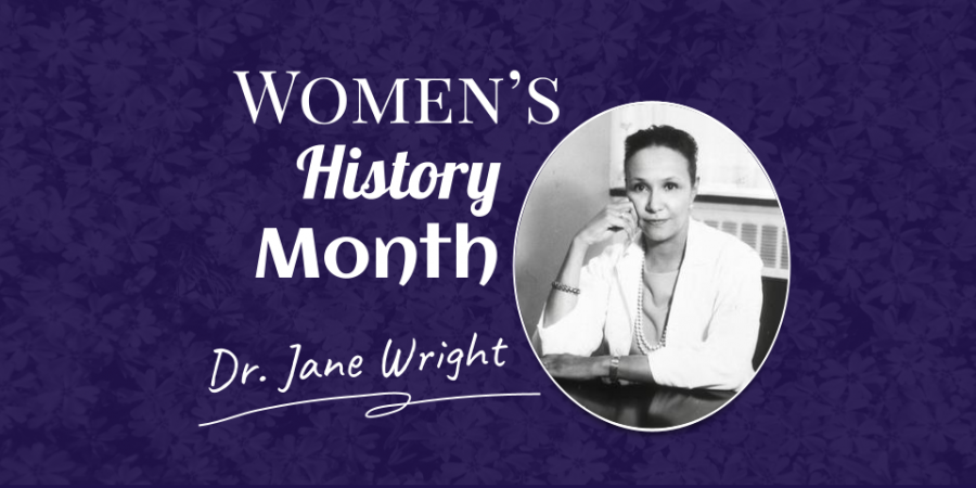Dr. Jane Wright - An inspiration to medicine